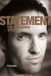 Statement - The Ben Moon Story ebook by Ed Douglas