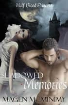 Shadowed Memories - Half-Blood Princess, #3 ebook by Magen McMinimy