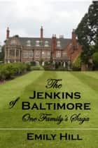 The Jenkins of Baltimore ebook by Emily Hill