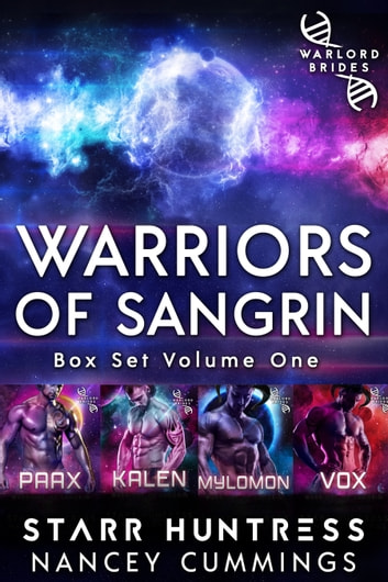 Warriors of Sangrin: Box Set Volume One ebook by Starr Huntress,Nancey Cummings