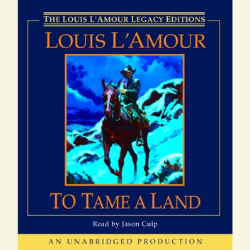 To Tame a Land audiobook by Louis L'Amour