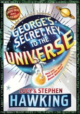 George's Secret Key to the Universe ebook by Stephen Hawking,Lucy Hawking