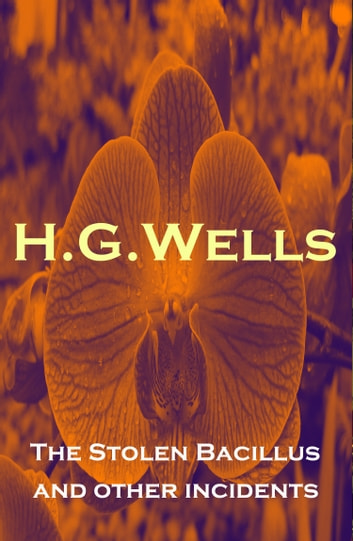 the potential bio terrorist attack in the short story the stolen bacillus by hg wells Tvguide has every full episode so you can stay-up-to-date and watch your favorite show the infinite worlds of hg wells anytime, anywhere.