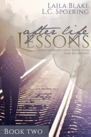 After Life Lessons: Book Two ebook by L.C. Spoering,Laila Blake