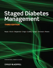 Staged Diabetes Management ebook by Roger Mazze,Richard M. Bergenstal,Robert Cuddihy,Ellie S. Strock,Amy Criego,Oded Langer,Gregg Simonson,Margaret A. Powers