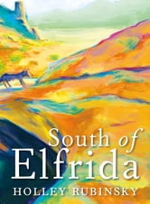 South of Elfrida ebook by Holley Rubinsky