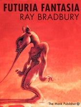 Futuria Fantasia ebook by Ray Bradbury