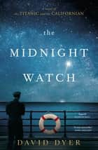 The Midnight Watch eBook by David Dyer