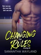Changing the Rules ebook by Samantha Wayland