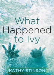 What Happened to Ivy ebook by Kathy Stinson