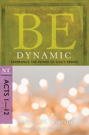 Be Dynamic (Acts 1-12) 電子書 by Warren W. Wiersbe