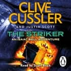 The Striker - Isaac Bell #6 audiobook by Clive Cussler, Justin Scott