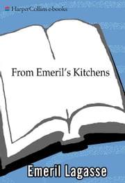 From Emeril's Kitchens - Favorite Recipes from Emeril's Restaurants ebook by Emeril Lagasse