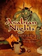 Arabian Nights Illustrated - Art of Dulac, Folkard, Parrish and Others ebook by Jeff A. Menges