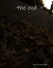 The End ebook by Sara Lucinda Bell