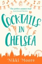 Cocktails in Chelsea (A Short Story) (Love London Series) ebook by Nikki Moore