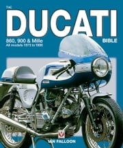The Ducati 860, 900 and Mille Bible ebook by Ian Falloon