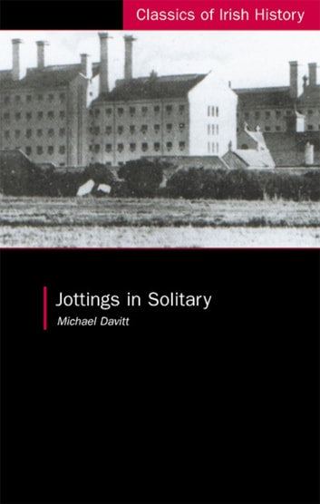 Jottings in Solitary ebook by Michael Davitt