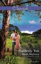 Suddenly You ebook by SARAH MAYBERRY