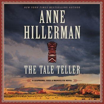 The Tale Teller - A Leaphorn, Chee & Manuelito Novel Hörbuch by Anne Hillerman