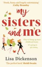 My Sisters And Me - THE Hilarious, Feel-Good Book To Curl Up With ebook by