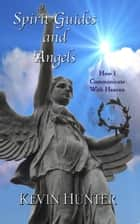 Spirit Guides and Angels ebook by Kevin Hunter