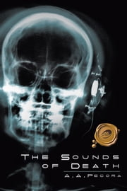 The Sounds of Death ebook by A. A. Pecora