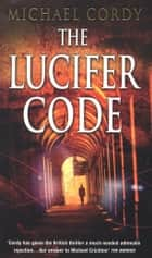 The Lucifer Code ebook by Michael Cordy