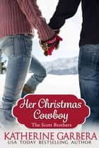 Her Christmas Cowboy ebook by Katherine Garbera