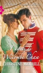 I segreti di Wiscombe Chase ebook by Christine Merrill