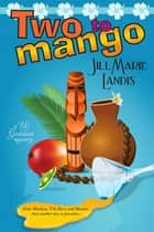 Two To Mango ebook by Jill Marie Landis