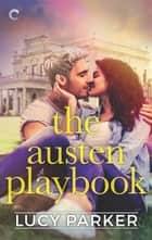 The Austen Playbook ebook by Lucy Parker