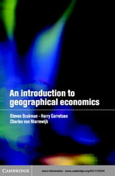 An Introduction to Geographical Economics ebook by Brakman, Steven