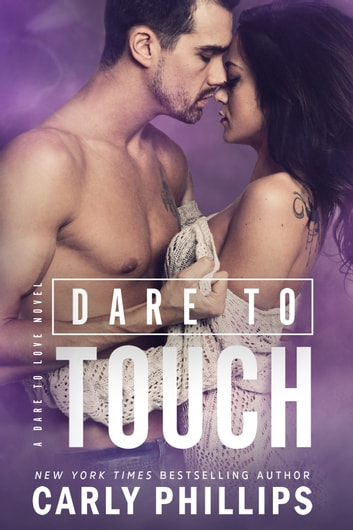 Dare to Touch ebook by Carly Phillips