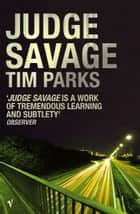 Judge Savage ebook by Tim Parks