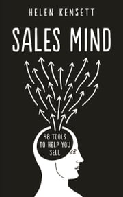 Sales Mind: 48 tools to help you sell ebook by Helen Kensett