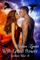 With Great Power ebook by Brenna Lyons