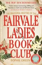 The Inaugural Meeting of the Fairvale Ladies Book Club ebook by