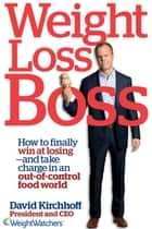 Weight Loss Boss ebook by David Kirchhoff