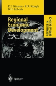 Regional Economic Development - Analysis and Planning Strategy ebook by Robert J. Stimson,Roger R. Stough,Brian H. Roberts