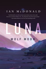 Luna: Wolf Moon ebook by Ian McDonald