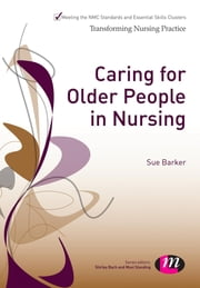 Caring for Older People in Nursing ebook by Sue Barker