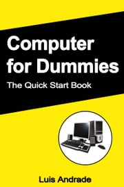 Computer for Dummies: The Quick Start Book ebook by Luis Andrade