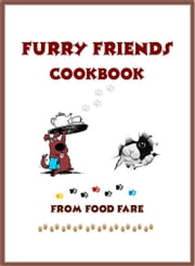 Furry Friends Cookbook ebook by Shenanchie O'Toole