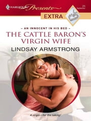 The Cattle Baron's Virgin Wife ebook by Lindsay Armstrong