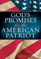 God's Promises for the American Patriot - Soft Cover Edition ebook by Richard Lee, Jack Countryman