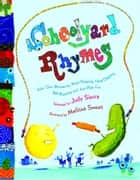 Schoolyard Rhymes - Kids' Own Rhymes for Rope-Skipping, Hand Clapping, Ball Bouncing, and Just Plain ebook by Judy Sierra, Melissa Sweet
