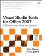 Visual Studio Tools for Office 2007 ebook by Eric Carter,Eric Lippert