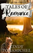 Tales of Romance - Short Stories, #2 ebook by Cindy Tomamichel