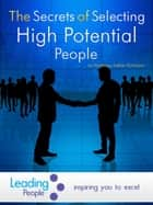 The Secrets of Selecting High Potential People ebook by Adrian Furnham